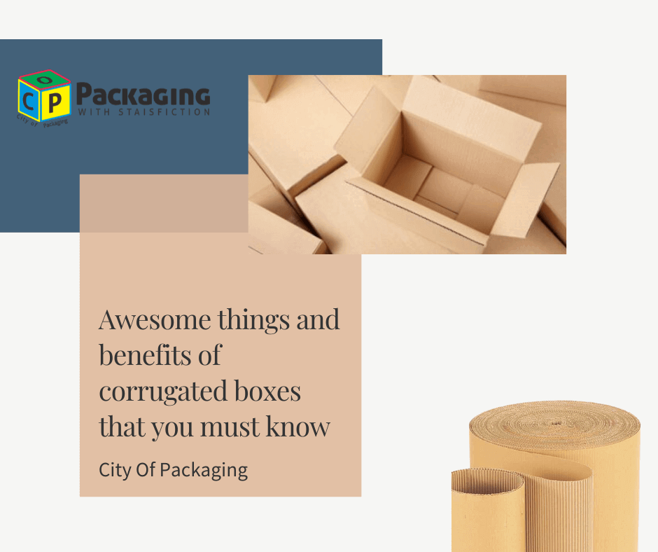 Awesome things and benefits of corrugated boxes that you must know