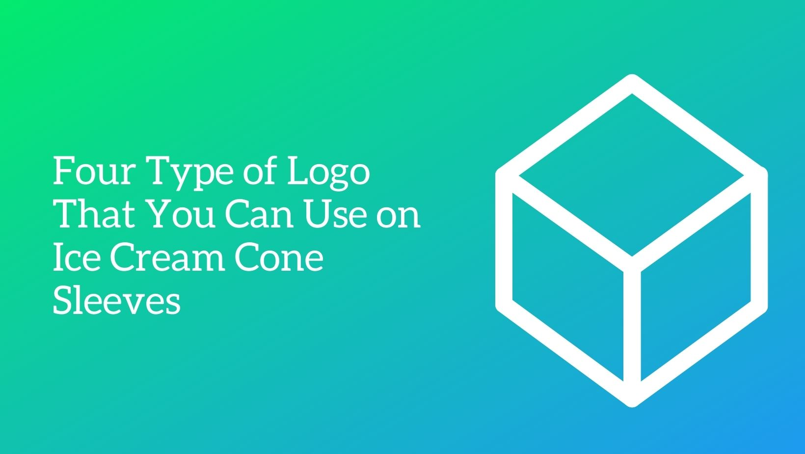 Four Type Of Logo That You Can Use On Ice Cream Cone Sleeves