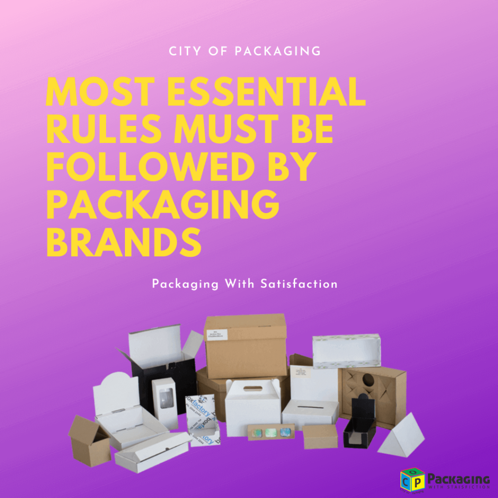 Packaging Rues, Most essential rules must be followed by packaging brands